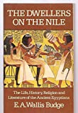 img - for The Dwellers on the Nile: The Life, History, Religion and Literature of the Ancient Egyptians book / textbook / text book