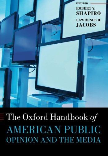 The Oxford Handbook of American Public Opinion and the Media (Oxford Handbooks of American Politics)