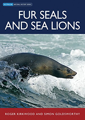 Download Fur Seals and Sea Lions (Each book in this definitive series presents a comprehensive and up-to-date account of an animal or groups of animals and is ... for general readers as well as naturalists.) pdf