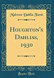 Amazon / Forgotten Books: Houghton s Dahlias, 1930 Classic Reprint (Midwest Dahlia Farm)
