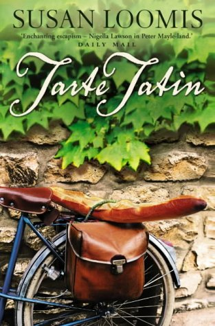 Tarte Tatin: More Of La Belle Vie On Rue Tatin By Susan Loomis 4-Oct-2010 Paperback