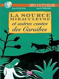La source miraculeuse et autres contes des Caraïbes par Olivier Larizza