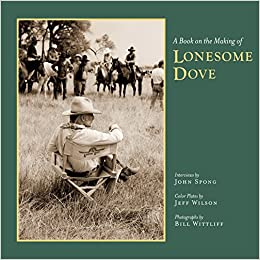 ccc6197a6a A Book on the Making of Lonesome Dove (Southwestern & Mexican ...