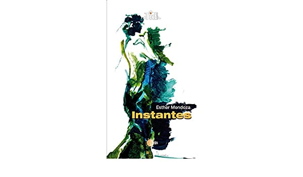 Amazon.com: Instantes (TID Maior) (Spanish Edition) eBook: Esther Mendoza Hormiga: Kindle Store