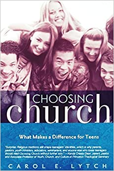 Book Choosing Church: What Makes a Difference for Teens by Carol E. Lytch (2003-12-31)