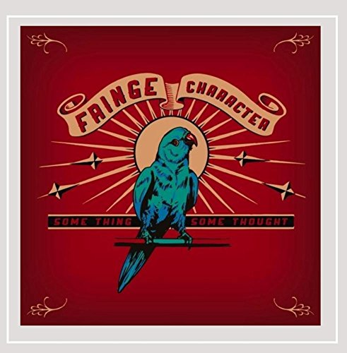 Fringe Character - Some Thing Some Thought (CD)