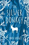 Front cover for the book The Silver Donkey by Sonya Hartnett