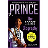 Prince: A Secret Biography - A Rare Biography Of A Musical Legend - Purple Rain Music Icon (Prince Secret Biography - Purple Rain)
