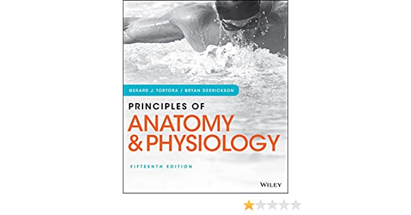 Principles of Anatomy and Physiology, 15th Edition 15, Gerard J ...