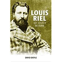 Louis Riel: Let Justice Be Done