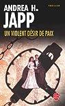 Un violent désir de paix par Andrea H. Japp