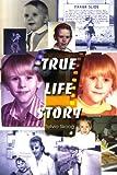 True Life Story, Sylvia Skoog, 0595288057