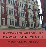 Buffalo's Legacy of Power and Might, Michael Rizzo, 1463687400