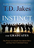 img - for INSTINCT for Graduates: The Power to Unleash Your Inborn Drive and Face Your Unlimited Future book / textbook / text book