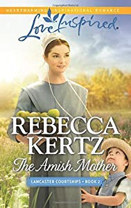 The Amish Mother (Lancaster Courtships) by Rebecca Kertz (2015-09-15)