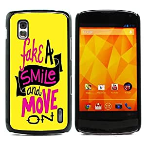 Graphic4You Fake A Smile And Move On Message Quote Hard Case Cover for LG Nexus 4 by ruishername