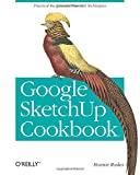 Google SketchUp Cookbook: Practical Recipes and Essential Techniques