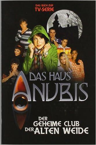 Das Haus Anubis, Bd. 1: Der geheime Club der alten Weide: Amazon.de ...