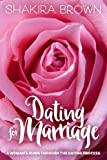 Dating For Marriage: A Woman s Guide Through The Dating Process
