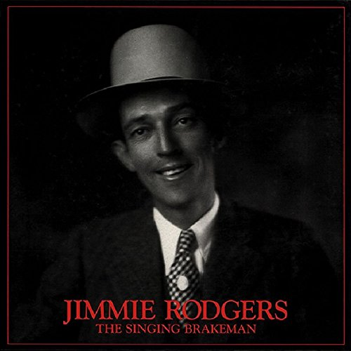 The Singing Brakeman: 1927-1933 by Rodgers, Jimmie