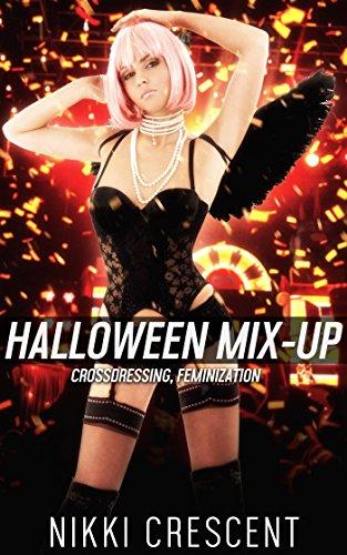 Halloween Transformation Stories (HALLOWEEN MIX-UP (Crossdressing,)
