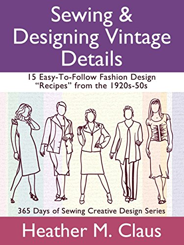 Sewing & Designing Vintage Details, Book 1: 15 Easy-to-Follow Fashion Design