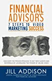Recommended: Financial Advisor's 7 Steps to Video Marketing Success: Discover the Proven Process to Get New Clients and Referrals by Leveraging the Power of Online Video