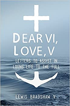 Book Dear VI...Love V: Letters to Assist in Living Life to the Full