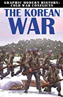 The Korean War (Graphic Modern History: Cold War