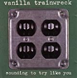 Sounding to Try Like You by Vanilla Trainwreck (1993-01-12)
