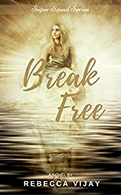 Break Free: Friends with special powers (Super Squad Series Book 1)
