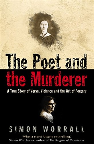 The Poet and the Murderer: A True Story of Verse, Violence and the Art of Forgery por Simon Worrall