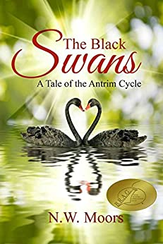 The Black Swans: A Tale of the Antrim Cycle by [Moors, N.W.]