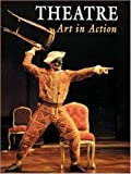img - for Theatre: Art in Action (NTC: THEATRE OF ARTS IN ACTION) book / textbook / text book