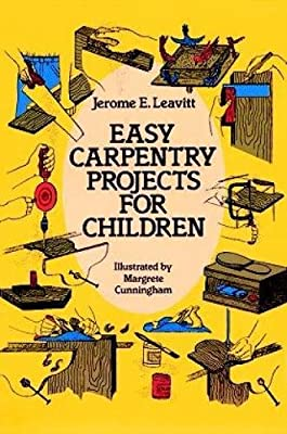 Easy Carpentry Projects for Children (Dover Children's Activity Books) by Dover Publications