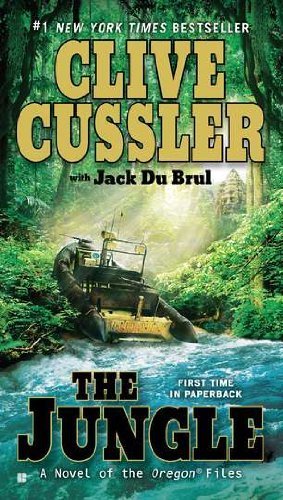 By Clive Cussler - The Jungle Oregon Files Reprint 1/29/12