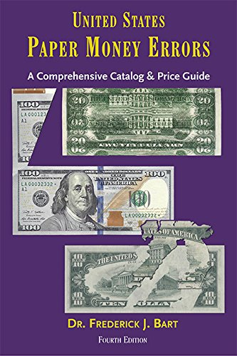 Coins Paper Money - United States Paper Money Errors: A Comprehensive Catalog & Price Guide