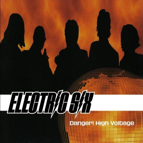 """Release """"Danger! High Voltage"""" by Electric Six"""