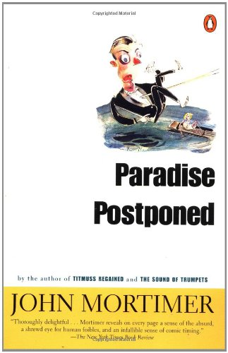 Paradise Postponed by John Mortimer