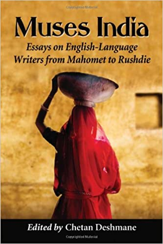 Muses India: Essays On English Language Writers From Mahomet To Rushdie