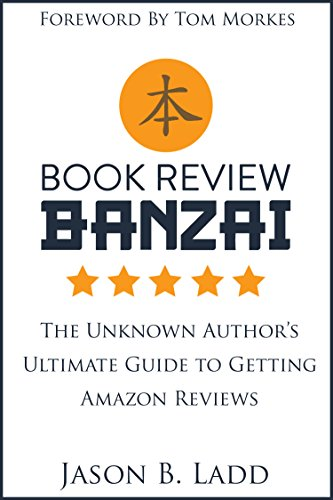 Amazoncom Book Review Banzai The Unknown Authors Ultimate Guide  Book Review Banzai The Unknown Authors Ultimate Guide To Getting Amazon  Reviews By Ladd