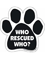 Car Magnet-Paw-Who Rescued Who- 5.5\