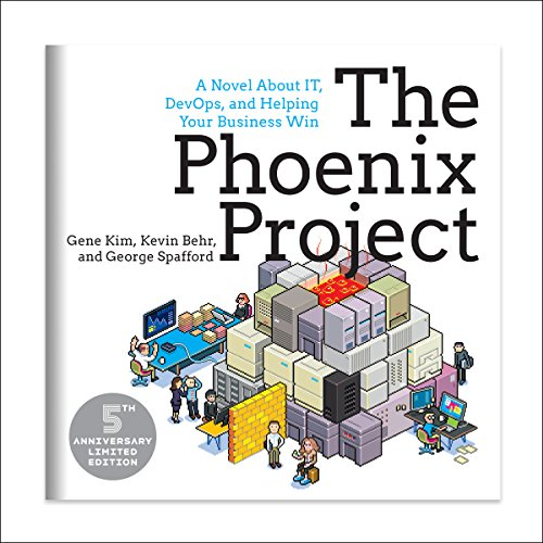 The Phoenix Project: A Novel about IT, DevOps, and Helping Your Business Win 5th Anniversary Edition