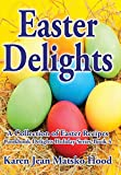 Easter Delights: A Collection of Easter Recipes (Cookbook Delights Holiday)