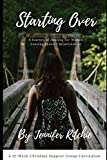 Starting Over: A Journey of Healing for Women Leaving Abusive Relationships