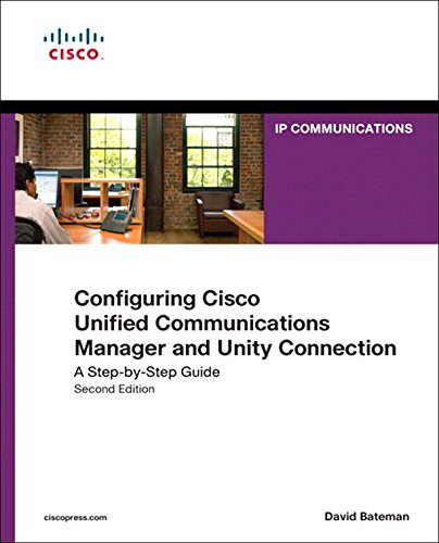 Configuring Cisco Unified Communications Manager and Unity Connection: A Step-by-Step Guide (Networking Technology: IP Communications) (Ip Configuration Cisco)