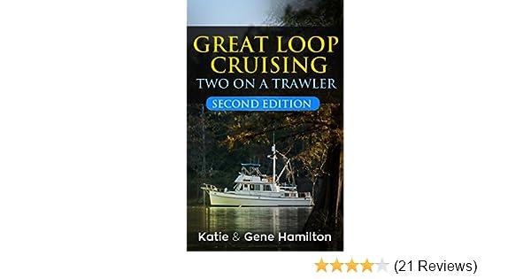 Great Loop Cruising Two on a Trawler