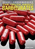 The Truth about Barbiturates, Judy Monroe Peterson, 1477718966
