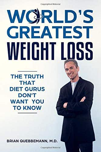 World's Greatest Weight Loss: The Truth That Diet Gurus Don't Want You To Know