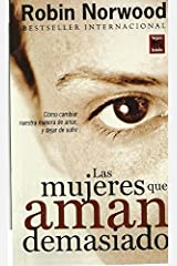 Las mujeres que aman demasiado (Spanish Edition) by Robin Norwood (1999-01-01) Mass Market Paperback